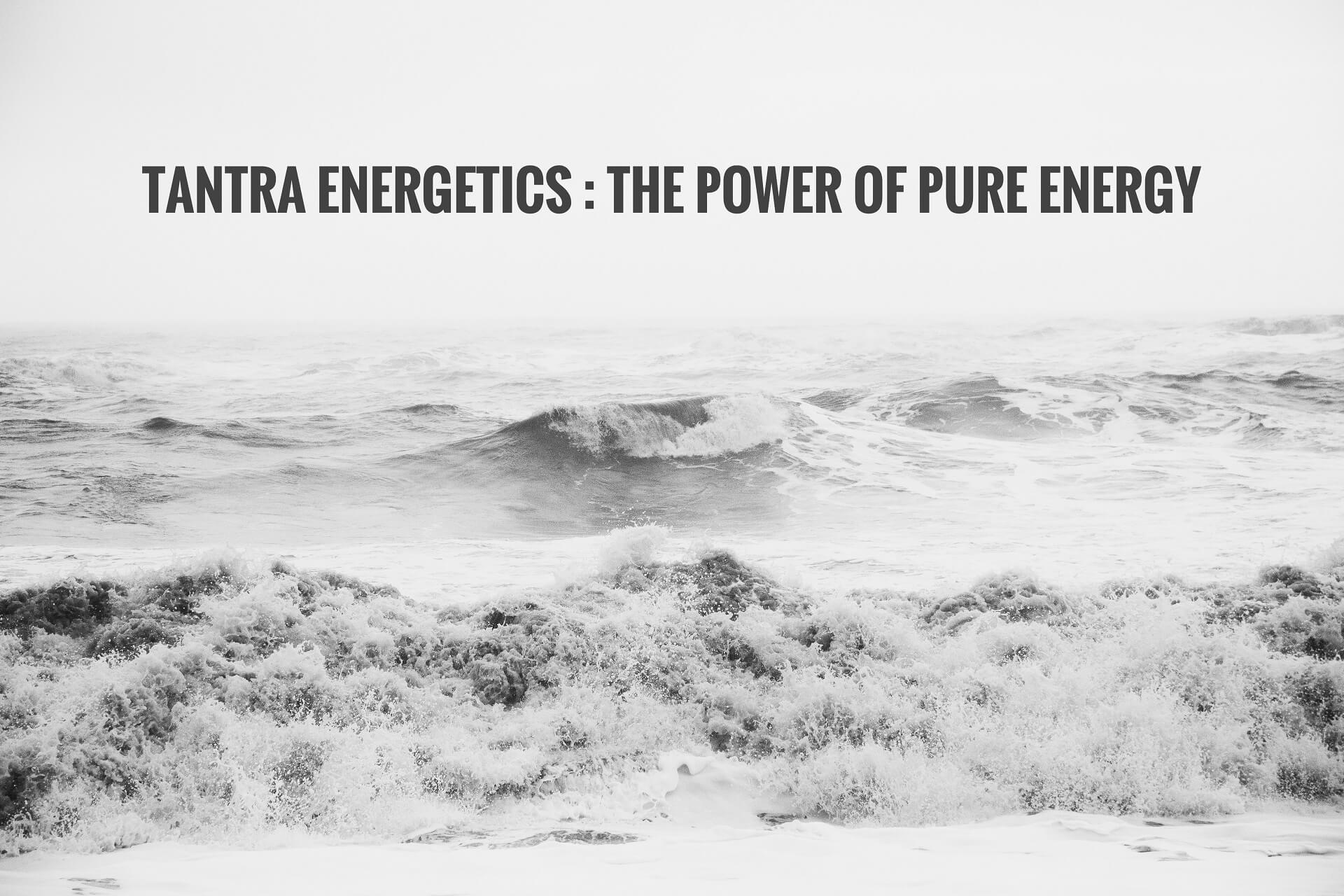 TANTRA ENERGETICS POWER